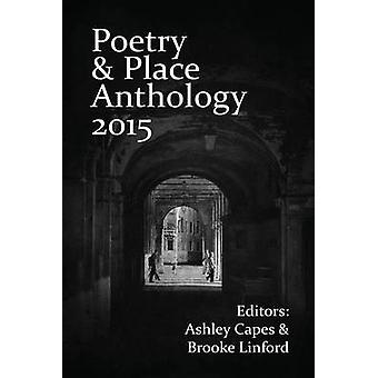 Poetry  Place Anthology 2015 by Capes & Ashley
