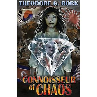 Connoisseur of Chaos by Rork & Theodore G