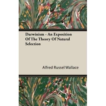 Darwinism  An Exposition of the Theory of Natural Selection by Wallace & Alfred Russell