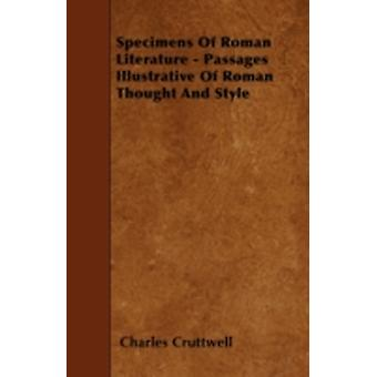 Specimens Of Roman Literature  Passages Illustrative Of Roman Thought And Style by Cruttwell & Charles
