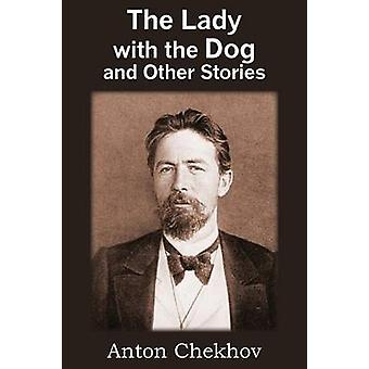The Lady with the Dog and Other Stories by Checkov & Anton