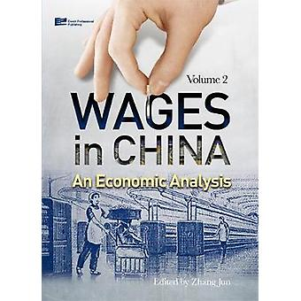 Wages in China An Economic Analysis Volume 2 by ZHANG & Jun
