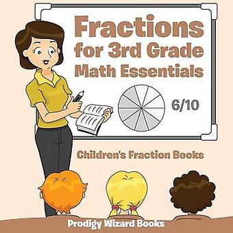 Fractions for 3Rd Grade Math Essentials Childrens Fraction Books by Prodigy Wizard Books