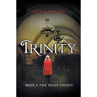 Trinity The False Prince Book 2 by Masson & Sophie