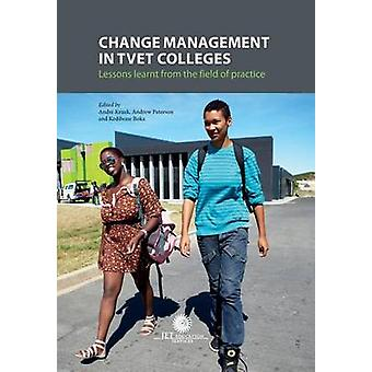 Change Management in TVET Colleges Lessons Learnt from the Field of Practice by Kraak & Andre