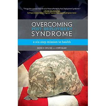 Overcoming PostDeployment Syndrome by Cifu MD & David X.