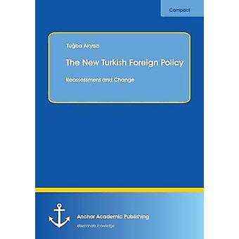 The New Turkish Foreign Policy Reassessment and Change by Akyazi & Tugba