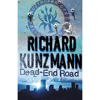 DeadEnd Road by Kunzmann & Richard