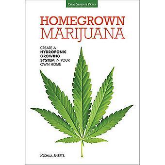 Homegrown Marijuana by Sheets & Joshua