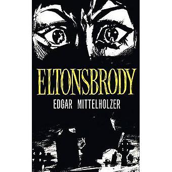 Eltonsbrody by Mittelholzer & Edgar