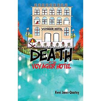Death at the Voyager Hotel by Quartey & Kwei