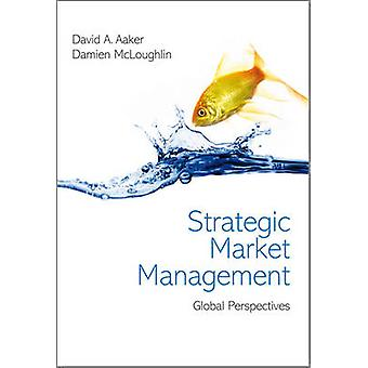 Strategic Market Management - Global Perspectives by David A. Aaker -