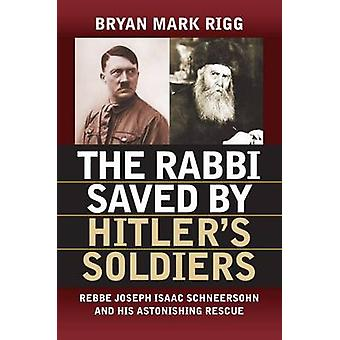 Rabbineren reddet af Hitler 'S Soldater - Rebbe Joseph Isaac Schneersohn