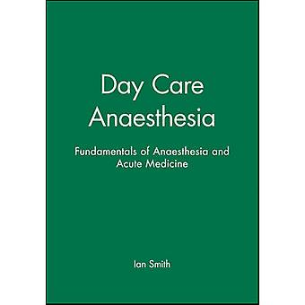 Day Care Anaesthesia by Ian Smith - 9780727914224 Book