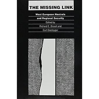 The Missing Link - West European Neutrals and Regional Security by Bis