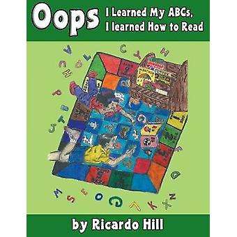 OOPS I Learned My ABCs - OOPS I Learned How to Read by Ricardo Hill -