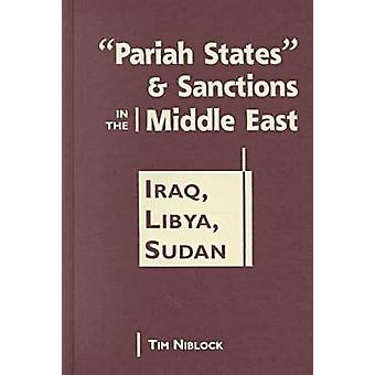 Pariah States and Sanctions in the Middle East - Iraq - Libya - Sudan