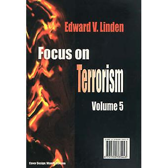 Focus on Terrorism - v. 5 by Edward V. Linden - 9781590335444 Book