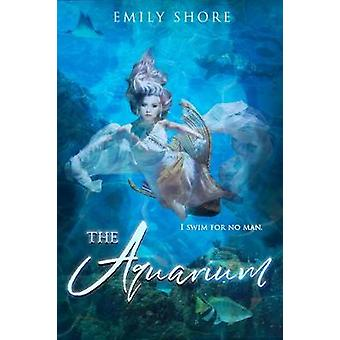 The Aquarium by Emily Shore - 9781634223850 Book