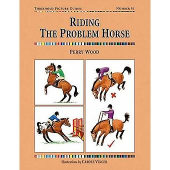 Riding the Problem Horse by Perry Wood - 9781905693023 Book