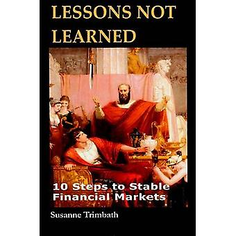 Lessons Not Learned - 10 Steps to Stable Financial Markets (1) by Susa