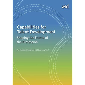 Capabilities for Talent Development - Shaping the Future of the Profes