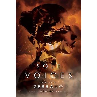 Sole Voices - SBook 3 in The Post Worlds series by Kristina M. Serrano