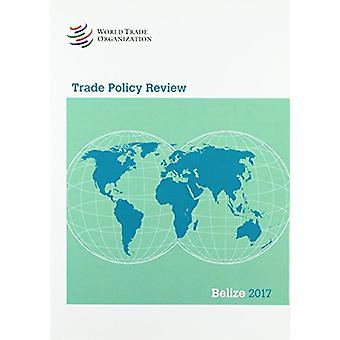 Trade Policy Review 2017 - Belize by World Trade Organization - 978928