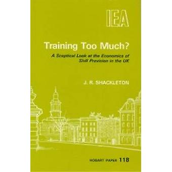 Training Too Much? - Sceptical Look at the Economics of Skill Provisio