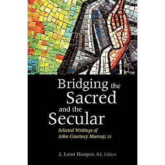 Überbrückung von dem Heiligen und dem weltlichen - ausgewählte Schriften von John Courtn