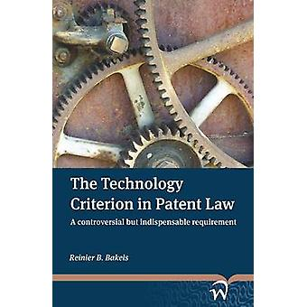 The Technology Criterion in Patent Law - A Controversial But Indispens