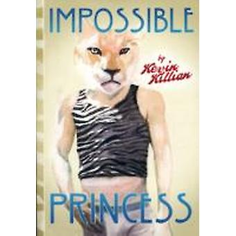 Impossible Princess by Kevin Killian