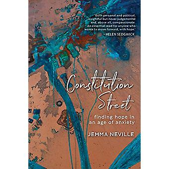 Constitution Street - Finding hope in an age of anxiety by Jemma Nevil