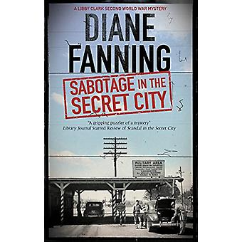 Sabotage in the Secret City by Diane Fanning - 9781847519054 Book