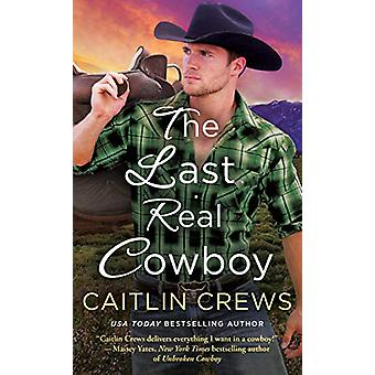 The Last Real Cowboy by Caitlin Crews - 9781250295279 Book