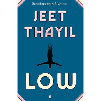 Low by Jeet Thayil - 9780571356416 Book