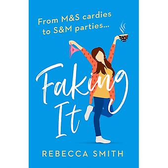 Faking It by Smith & Rebecca