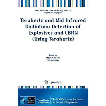 Terahertz and Mid Infrared Radiation - Detection of Explosives and CBR
