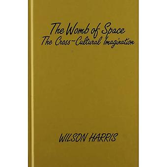 The Womb of Space: The Cross-Cultural Imagination