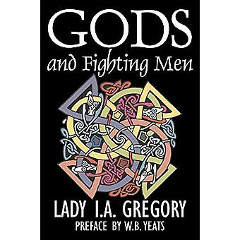 Gods and Fighting Men by Lady I. A. Gregory - Fiction - Fantasy - Lit