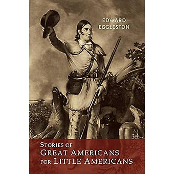 Stories of Great Americans for Little Americans by Deceased Edward Eg