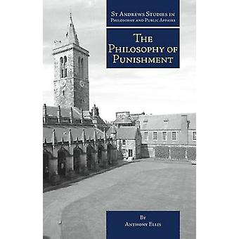The Philosophy of Punishment by Anthony Ellis - 9781845402532 Book