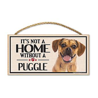 "Sign, Wood, It's Not A Home Without A Puggle, 10"" X 5"""