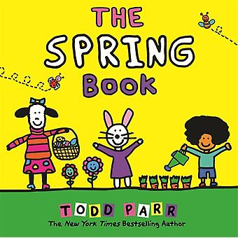 The Spring Book by Todd Parr