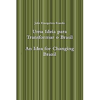 Uma Ideia Para Transformar O Brasil, an Idea for Changing Brazil