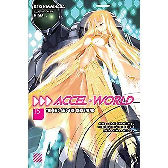 Accel World, Vol. 15 (light novel) by Reki Kawahara (Paperback, 2018)