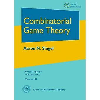Combinatorial Game Theory by Aaron N. Siegel - 9780821851906 Book