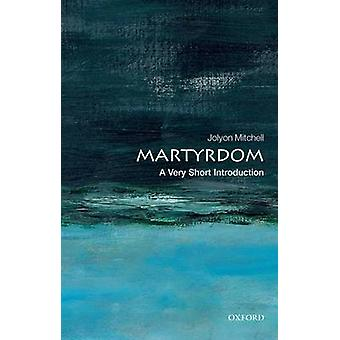 Martyrdom - A Very Short Introduction by Professor Jolyon Mitchell - 9