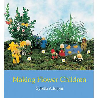 Making Flower Children (2nd Revised edition) by Sybille Adolphi - Ann