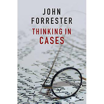 Thinking in Cases by John Forrester - 9781509508624 Book